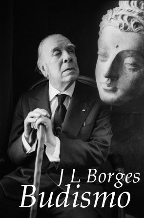 José Luis Borges - Budismo